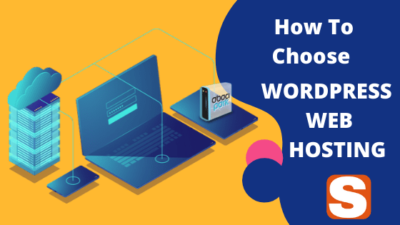 How To Choose WordPress Web Hosting