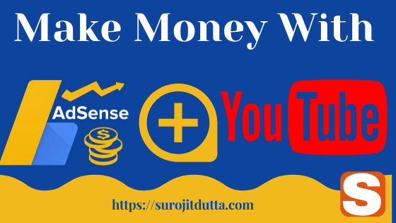 Make Money From Google Adsense Account With YouTube