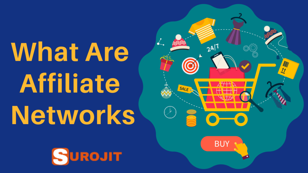 What Are Affiliate Networks And How To Make Money From Affiliate Marketing