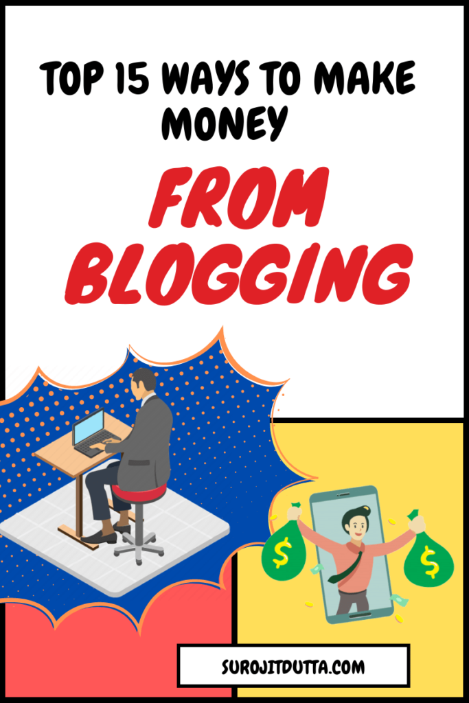 Top 15 Ways To Make Money From Blogging