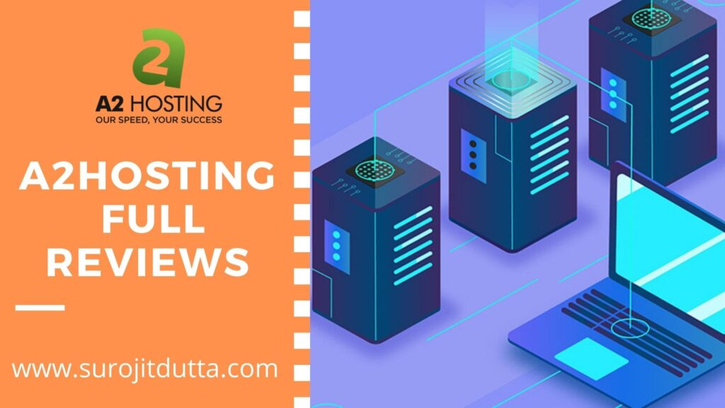 A2hosting Full Review Details