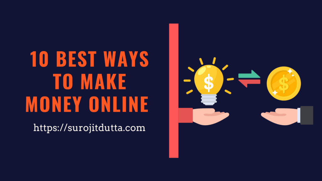 10 Best Way To Make Money Online (Quick And Easy)