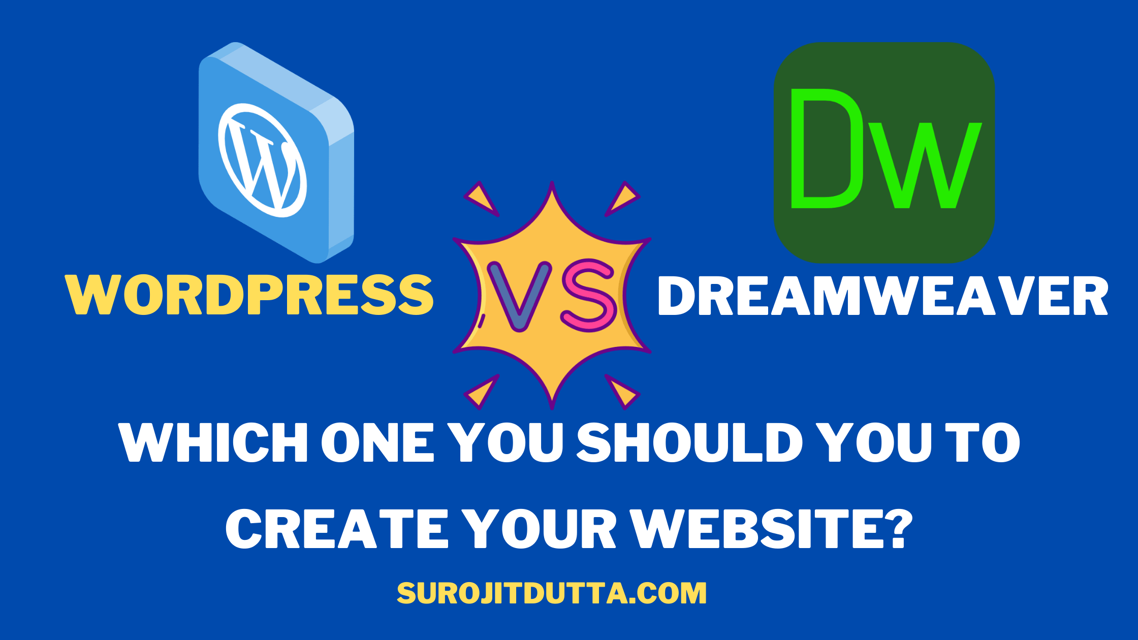 Dreamweaver Vs WordPress - Which Tool Is Better For You
